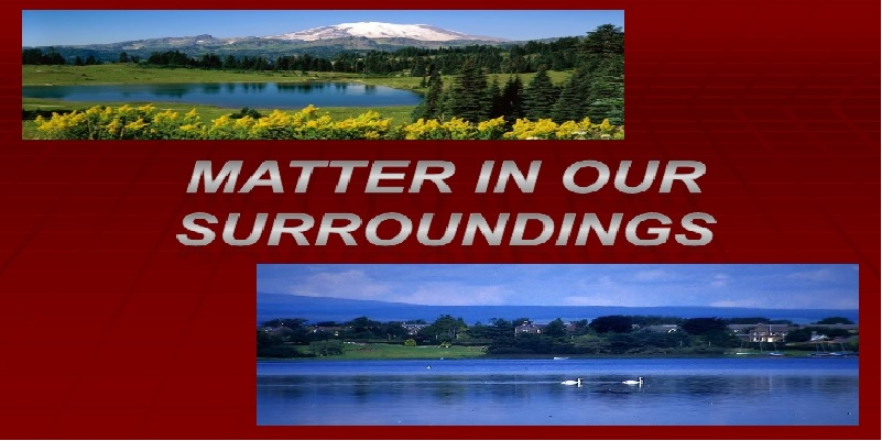 Matter In Our Surroundings
